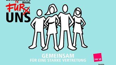 Betriebratswahl für uns (mit 4 gezeichneten Menschen). Gemeinsam für eine starke Vertretung. Mit ver.di-Logo